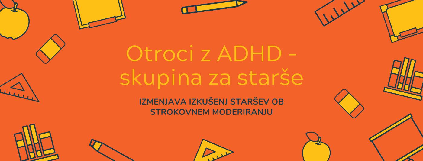 ADHD; skupina za starše otrok z ADHD, motnja pozornosti in aktivnosti